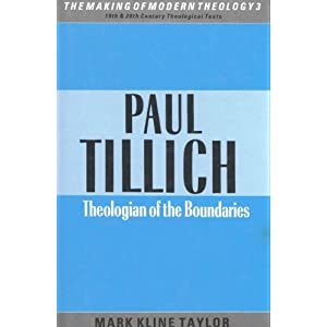 Paul Tillich: Theologian of the Boundaries (Making of Modern Theology)