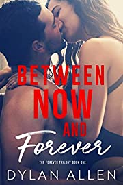 Between Now and Forever: A Second Chance Romance (The Forever Trilogy Book 1)