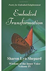 Embodied Transformation, Wisdom of the Inner Voice Volume IV Paperback