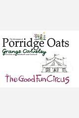 The Adventures of Porridge Oats: The Good Fun Circus (Volume 6) Paperback