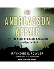 The Andreasson Affair: The True Story of a Close Encounter of the Fourth Kind