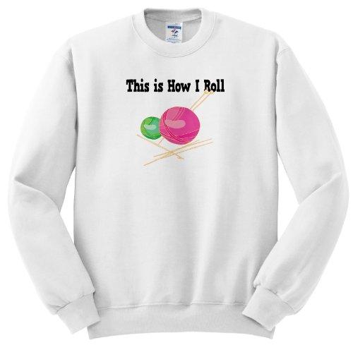 ss_102545_2 Dooni Designs Funny and Humorous Designs - This Is How I Roll Balls of Yarn Knitting Design - Sweatshirts - Adult SweatShirt Medium