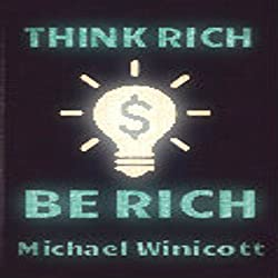 Think Rich. Be Rich: Trespass Your Inner Limitations to Become Financially Free