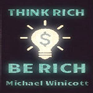 Think Rich. Be Rich: Trespass Your Inner Limitations to Become Financially Free Audiobook