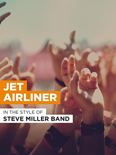 Steve Miller Band Concerts (Jet Airliner in the Style of