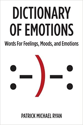 The Nuances Of Emotion And Language >> Amazon Com Dictionary Of Emotions Words For Feelings