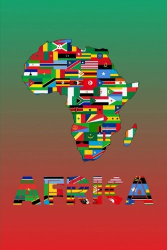Africa: Travel Diary, African Souvenir, Flags of Africa Notebook, lined Journal to write in