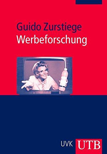 Werbeforschung Taschenbuch – September 2007 Guido Zurstiege UTB GmbH 3825229092 Medienwissenschaften