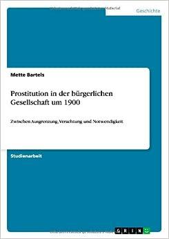 Prostitution in Der Burgerlichen Gesellschaft Um 1900