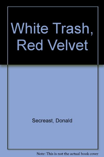 0060164417 - Donald Secreast: White Trash, Red Velvet: Stories - Buch