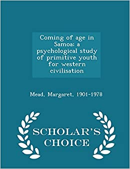 Book Coming of age in Samoa; a psychological study of primitive youth for western civilisation - Scholar's Choice Edition