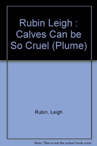 Calves Can Be So Cruel: The Best of Rubes Cartoons - Leigh Rubin