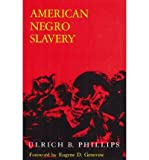 img - for American Negro Slavery: A Survey of the Supply, Employment, and Control of Negro Labor as Determined by the Plantation Regime (Paperback) - Common book / textbook / text book