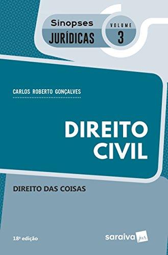 Direito Civil. Direito das Coisas - Coleção Sinopses Jurídicas 3