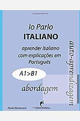 Io Parlo Italiano (abordagem): (gramática italiana - aprender italiano, learn Italian) (Italiano para brasileiros) (Portuguese Edition) Paperback