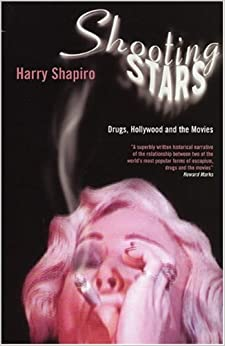 Book Shooting Stars: Drugs, Hollywood and the Movies