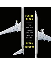 Flying Blind: The 737 MAX Tragedy and the Fall of Boeing