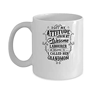 LABOURER Coffee Mug - LABOURER Called Her Grandmom - LABOURER Gifts For Men, Woman, Friends -Birthday, Christmas Gifts 11Oz Ceramic White Funny Mug