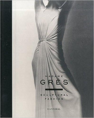 Ilmainen ebook txt-muodossa Madame Gres: Sculptural Fashion Suomeksi PDF FB2