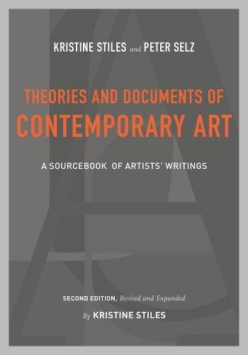 Theories and Documents of Contemporary Art: A Sourcebook of Artists Writings (Second Edition, Revised and Expanded by Kristine Stiles)