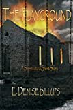 The Playground: A Supernatural Short Story