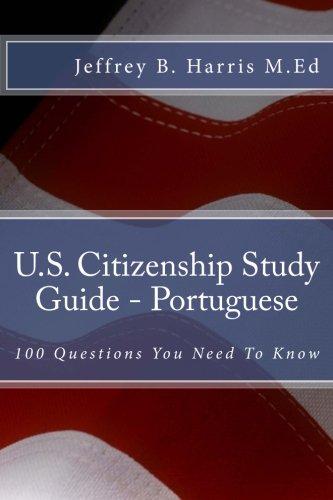 U.S. Citizenship Study Guide - Portuguese: 100 Questions You