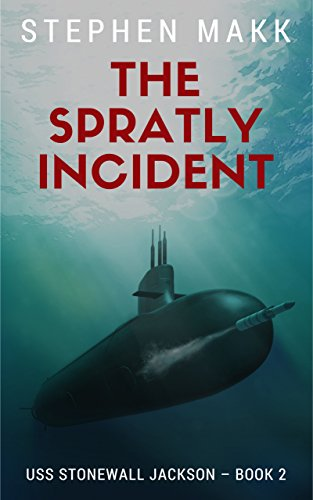 (The Spratly Incident (USS Stonewall Jackson Book 2))