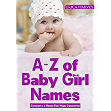 A-Z of Baby Girl Names: Choosing a Name For Your Daughter