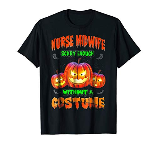 Funny and Scary Nurse Midwife T Shirt Halloween Costume ()