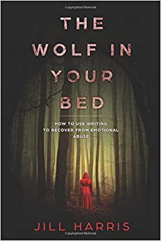the-wolf-in-your-bed-how-to-use-writing-to-recover-from-emotional-abuse