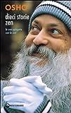 Dieci storie zen : né acqua, né luna : lo zen spiegato con lo zen