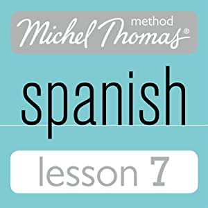 Michel Thomas Beginner Spanish, Lesson 7 Hörbuch