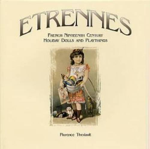 Etrennes: French Nineteenth Century Holiday Dolls and Playthings