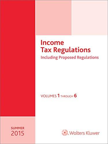 Income Tax Regulations, Summer 2015 Edition (6 volume set)