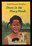 Down in the Piney Woods, Ethel Footman Smothers, 0679903607