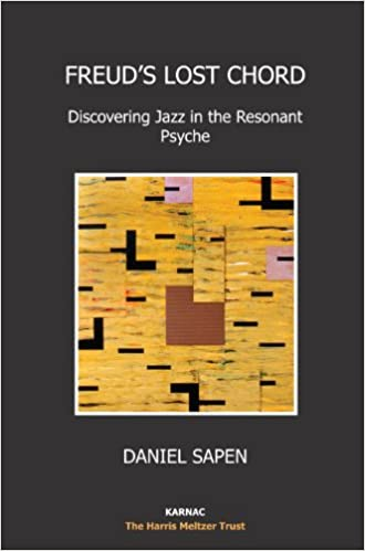 Freuds Lost Chord Discovering Jazz In The Resonant Psyche The