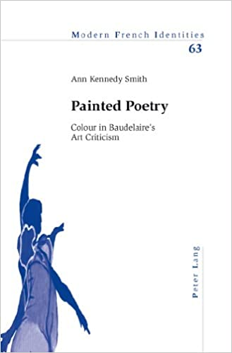 FB2 eBooks téléchargement gratuitPainted Poetry: Colour in Baudelaire's Art Criticism (Modern French Identities) 3039110942 iBook by Ann Kennedy Smith