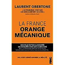 La France orange mécanique: Nouvelle édition augmentée de l'enquête choc sur l'insécurité