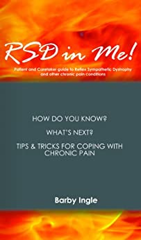 RSD in Me!: A Patient And Caretaker Guide To Reflex