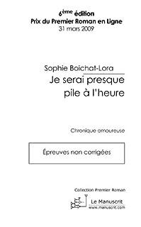 Je serai presque pile à l'heure : roman, Val-Roussey, Sophie