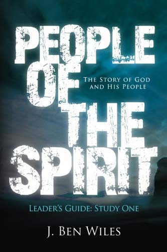 People of the Spirit: The Story of God and His People (Leader's Guide) (Volume 1)