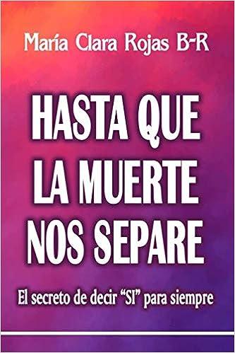 """Torrent Español Descargar Hasta Que La Muerte Nos Separe: El Secreto De Decir """"si"""" Para Siempre El Kindle Lee PDF"""