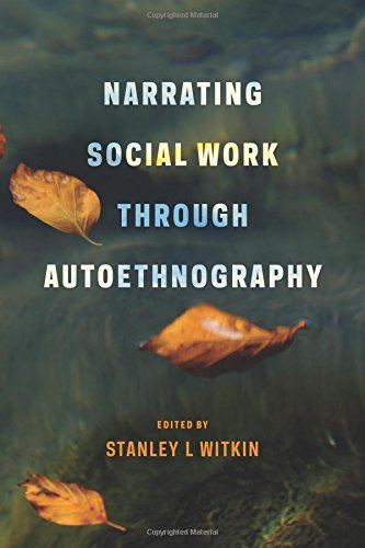 Read Online Narrating Social Work Through Autoethnography ebook