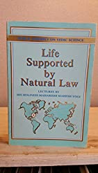 Life Supported by Natural Law: Discovery of the Unified Field of All the Laws of Nature and the Maharishi Technology of the Unified Field