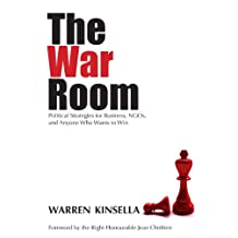 The War Room: Political Strategies for Business, NGOs, and Anyone Who Wants to Win