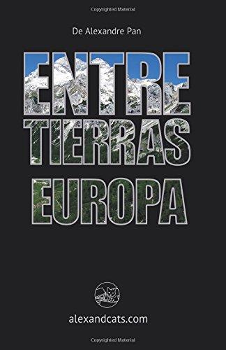 Descargar Libro Entre Tierras: Europa Alexandre Pan