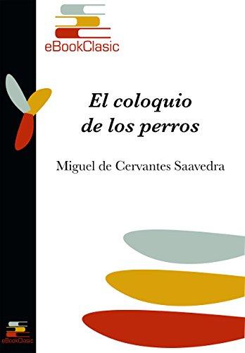 El coloquio de los perros (Anotado) (Spanish Edition) by [de Cervantes
