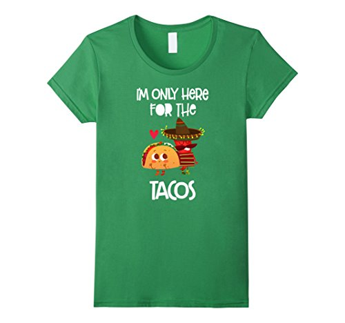 [Women's I'm Only Here For The Tacos T-shirt | Mexican Food Small Grass] (Taco Adult Costumes)