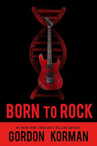 Born to Rock (repackage) [Gordon Korman] (Tapa Blanda)