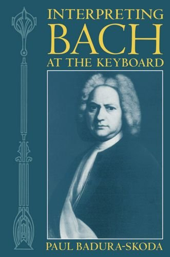 Interpreting Bach at the Keyboard (Clarendon Paperbacks) by Paul Badura Skoda